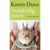 Karen Duve: Anständig essen