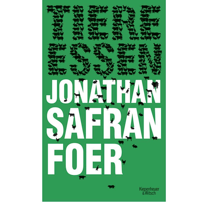 Jonathan Safran Foer: Tiere essen