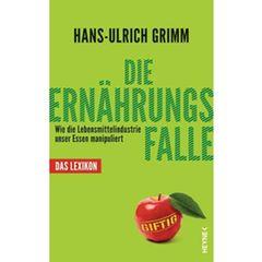 Hans-Ulrich Grimm: Die Ernährungsfalle