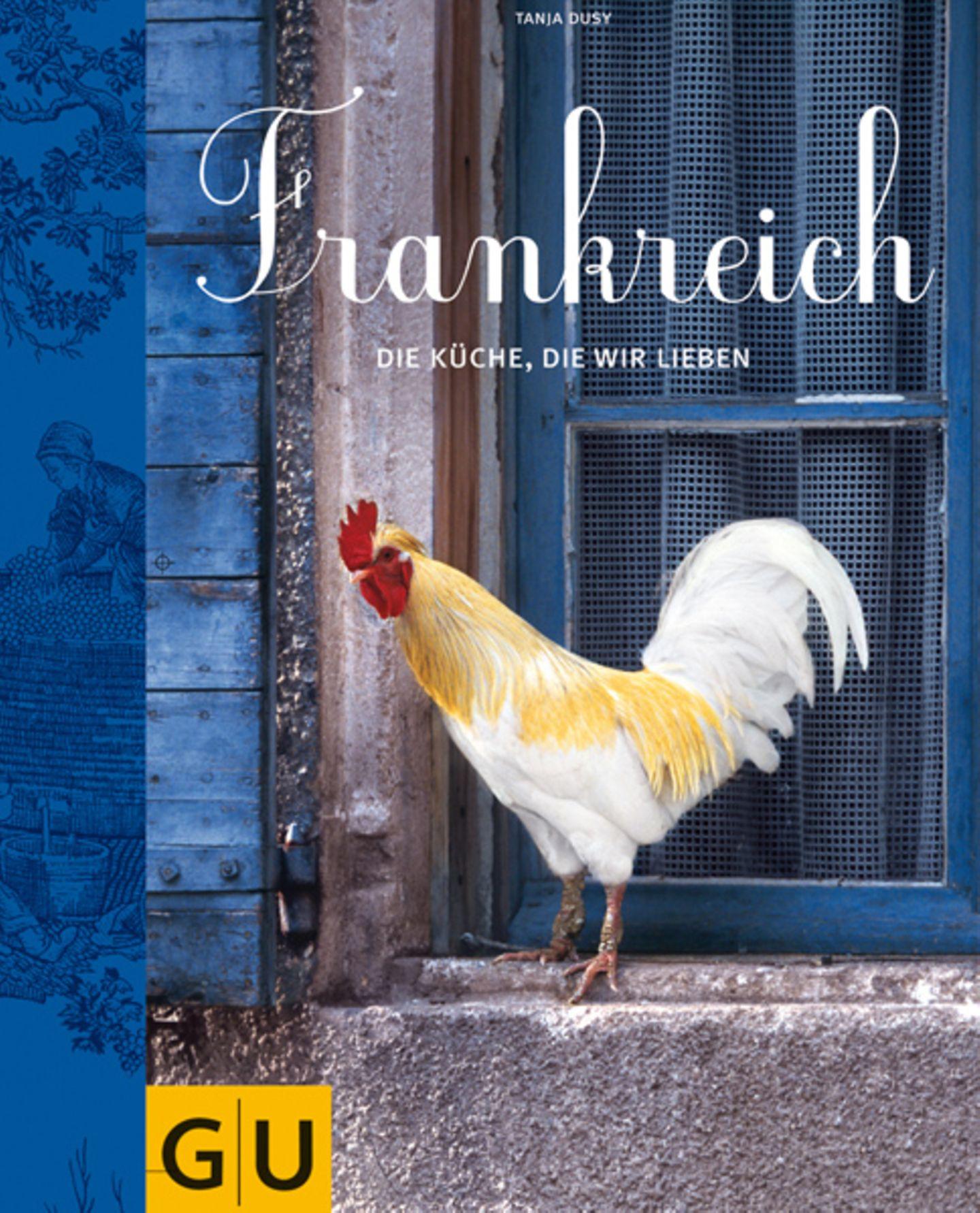 Frankreich - die Küche, die wir lieben