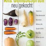 Alte Gemüsesorten neu gekocht