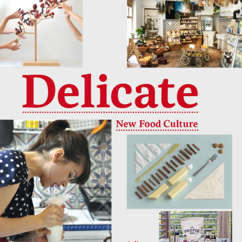 Inspirierend: das Buch 'Delicate: New Food Culture'