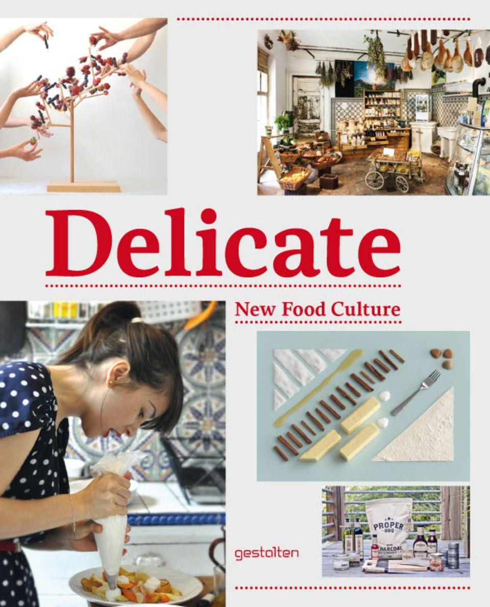 Inspirierend: das Buch 'Delicate: New Food Culture'