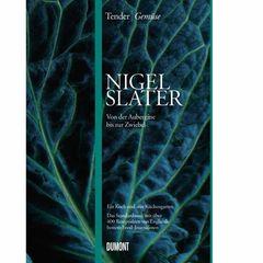 Nigel Slater: Tender - Gemüse