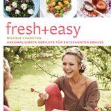 fresh + easy – Unkomplizierte Gerichte für entspannten Genuss