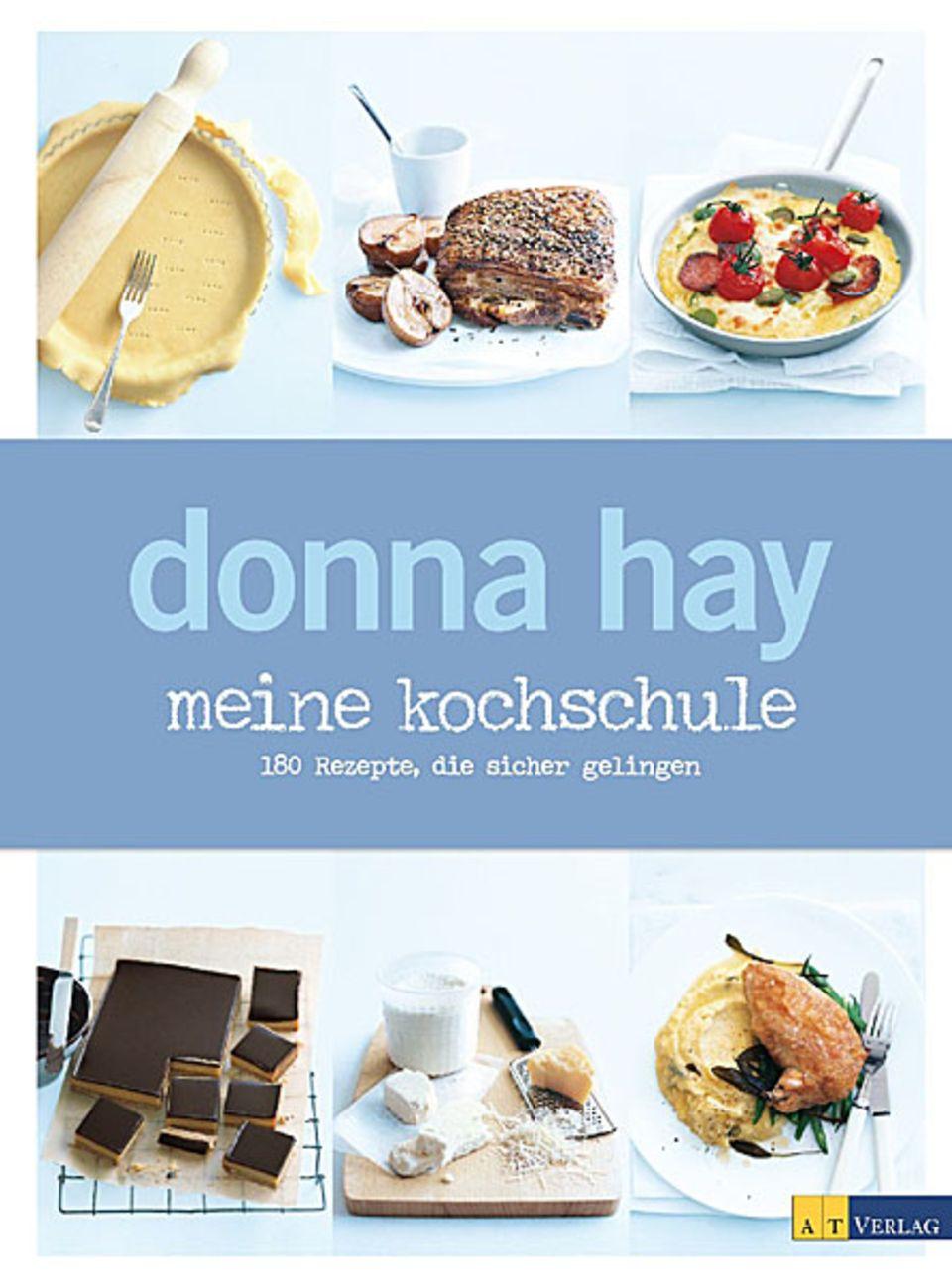 Donna Hay: Meine Kochschule - 180 Rezepte, die sicher gelingen
