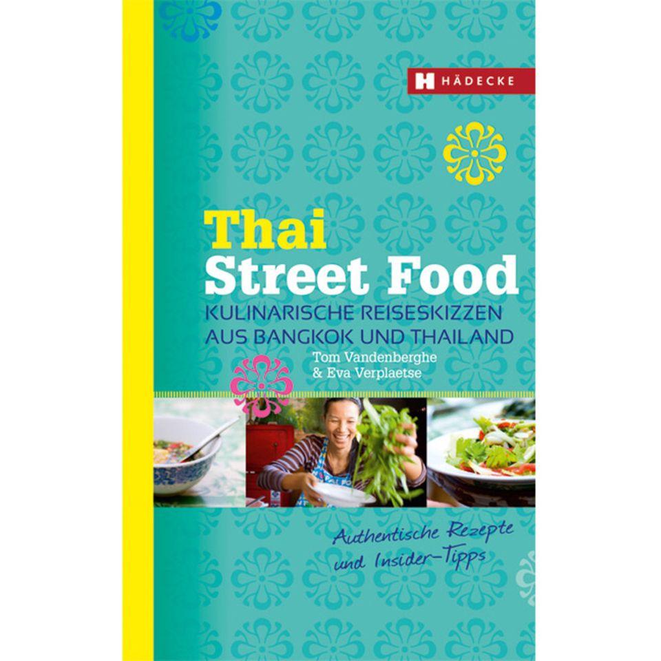 Thai Street Food ist ein kulinarischer Reiseführer mit Rezepten