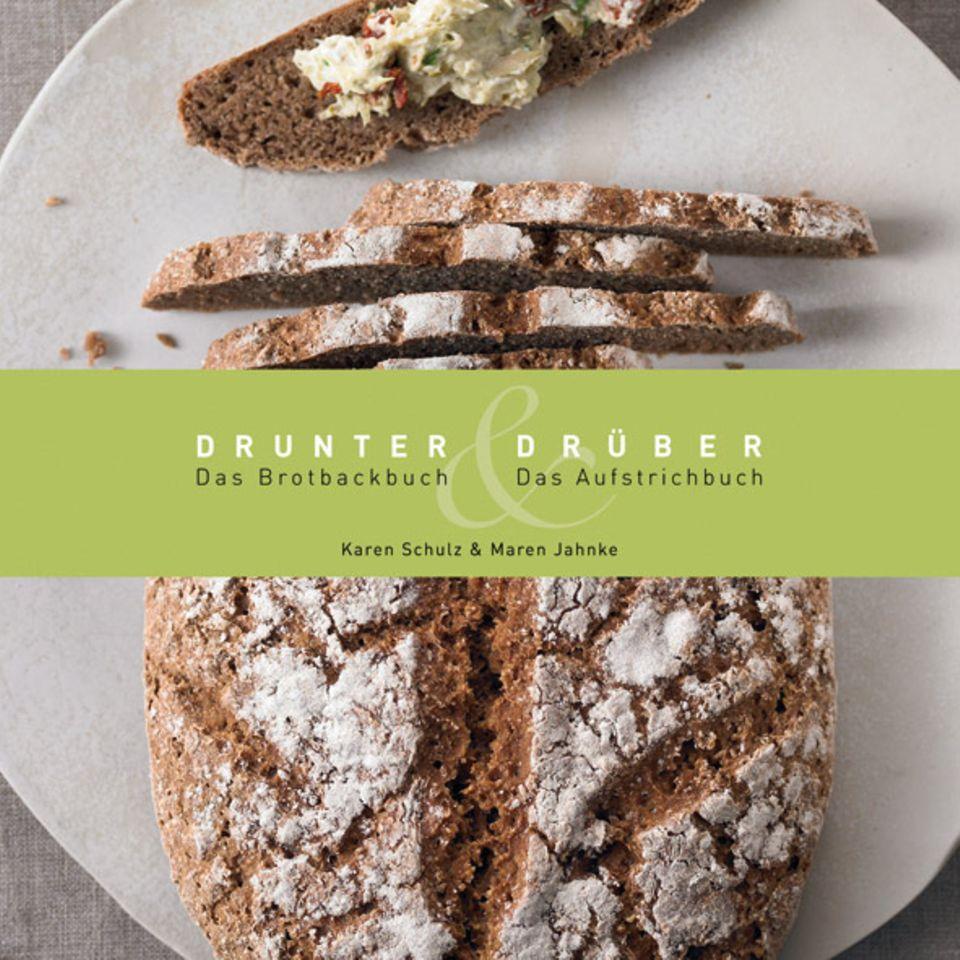 Drunter & Drüber - Das Brotback- und Aufstrichbuch