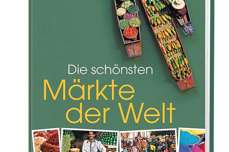 Die schönsten Märkte der Welt