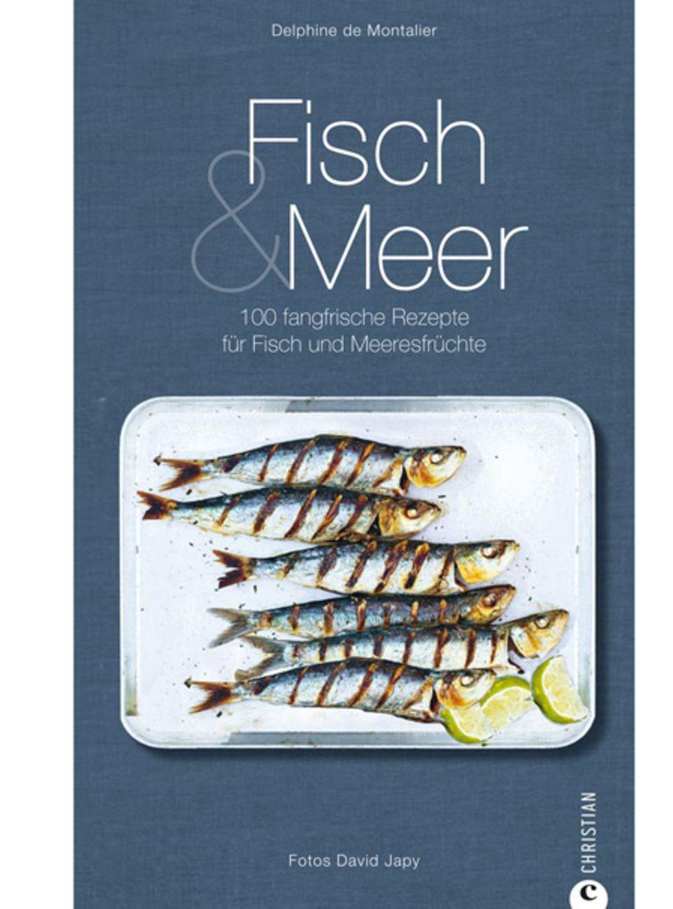 100 fangfrische Rezepte für Fisch und Meeresfrüchte
