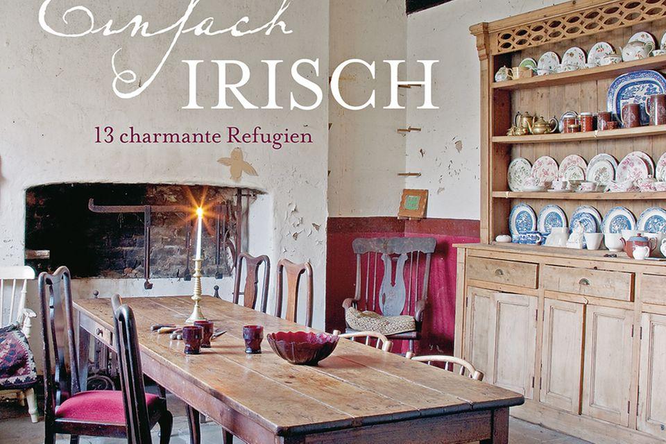 Einfach irisch - 13 charmante Refugien