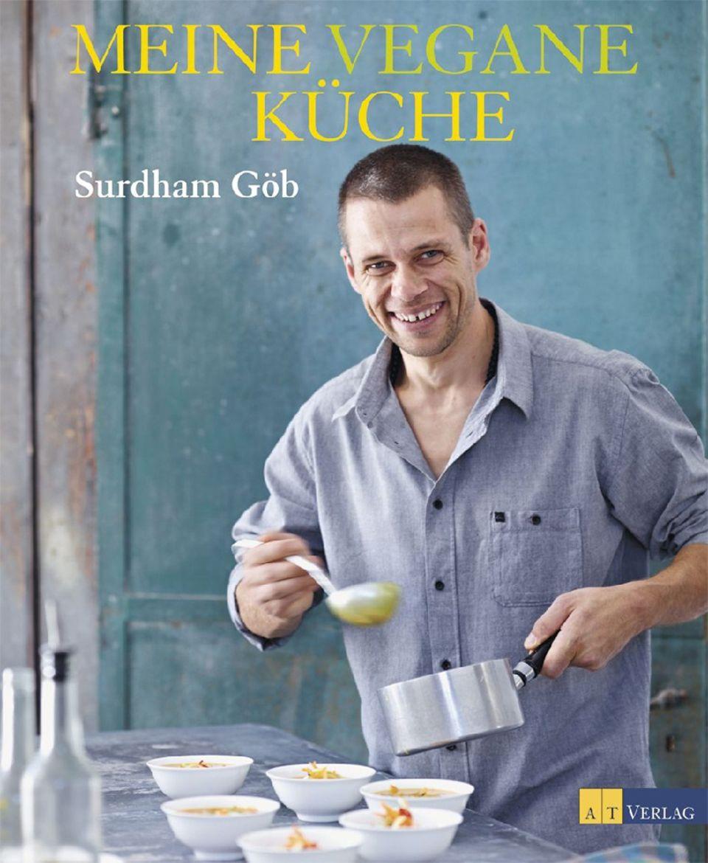 """Das neue Kochbuch von Surdham Göb: """"Meine vegane Küche"""""""