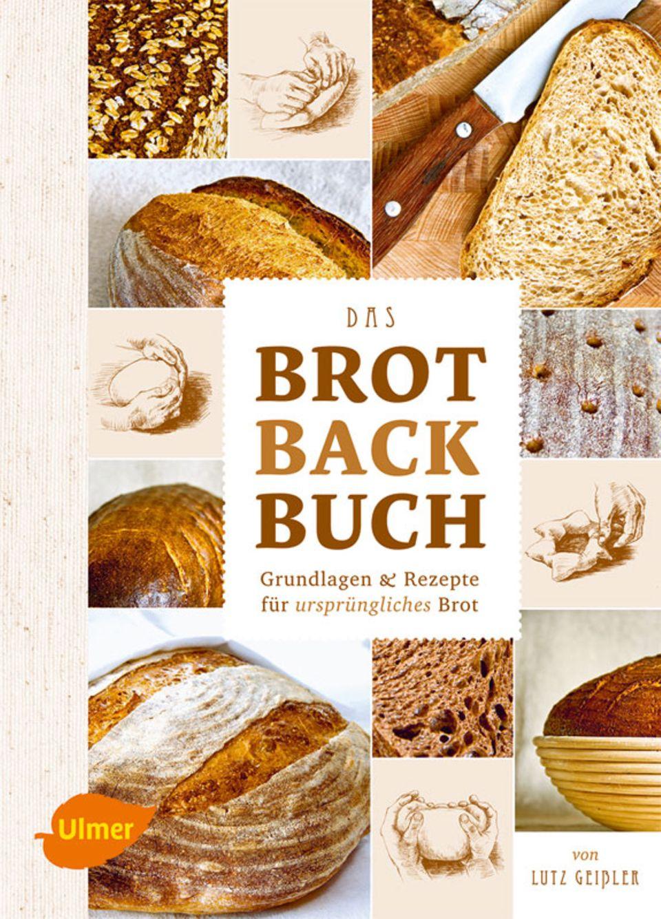 Das Brotbackbuch - Grundlagen & Rezepte für ursprüngliches Brot