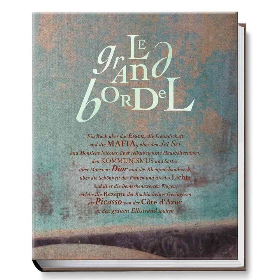 Lebensfreude und Genuss par excellence: Le Grand Bordel