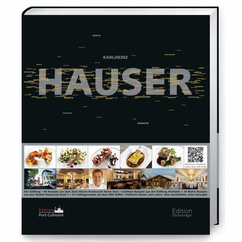 Konzepte, Geschichten und Rezepte: das neue Kochbuch von Karlheinz Hauser