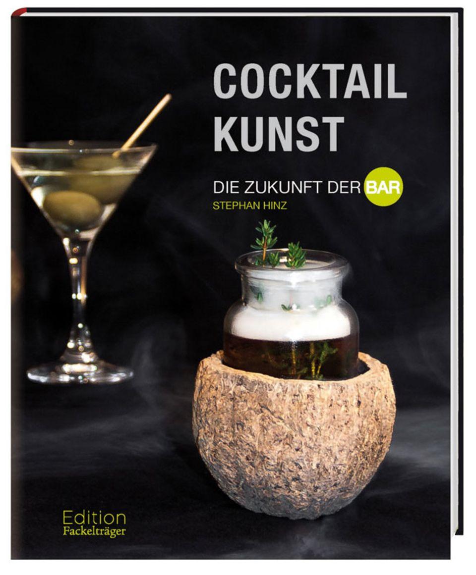 """""""Cocktailkunst - Die Zukunft der Bar"""" von Stephan Hinz"""