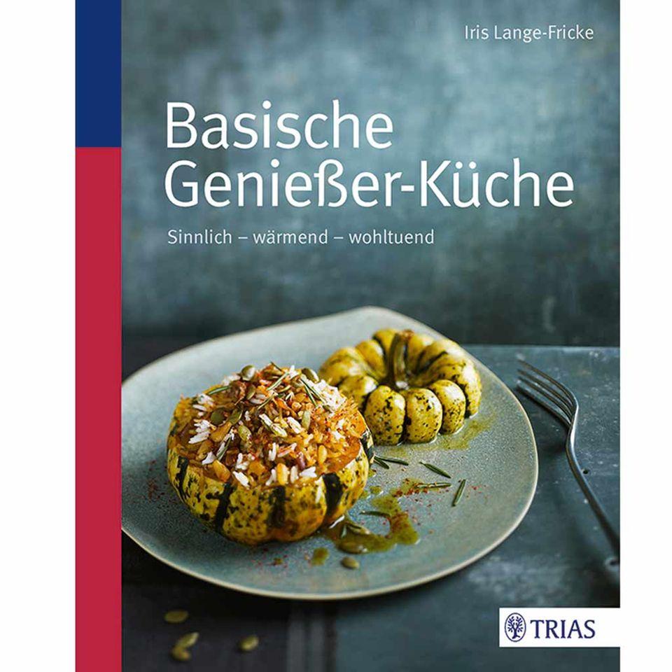 Basisch kochen: sinnliche, wärmende und wohltuende Rezepte