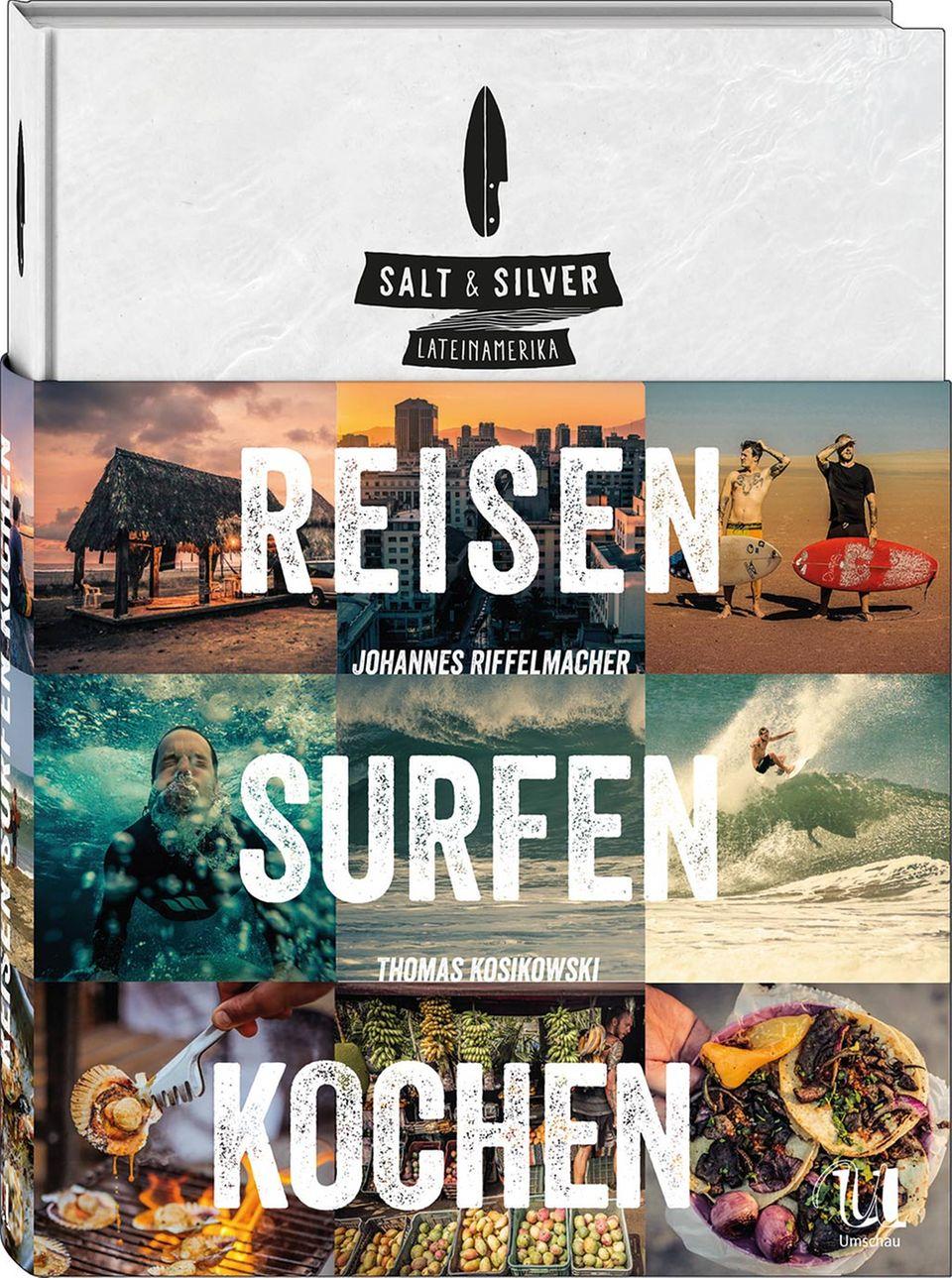 Lässt Koch- und Reise-Herzen höher schlagen: Reisen - Surfen - Kochen in Lateinamerika