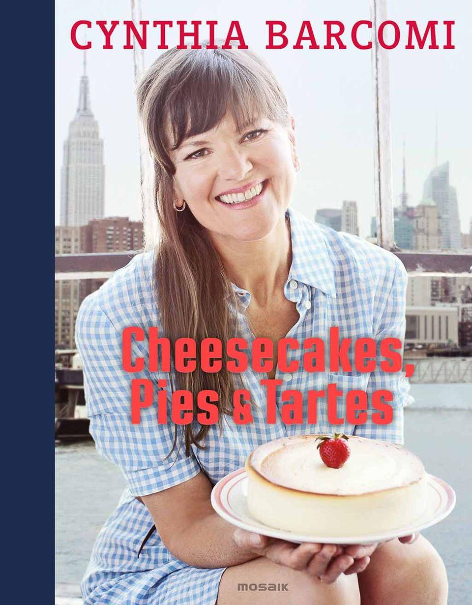 Das neue Backbuch von Cynthia Barcomi: Cheesecake, Pies & Tartes