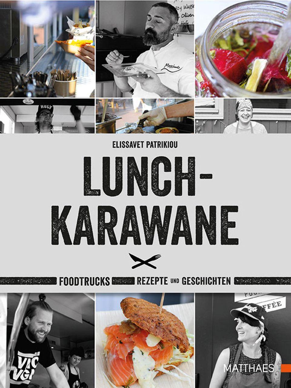 Foodtrucks, Rezepte und Geschichten: Lunch-Karawane