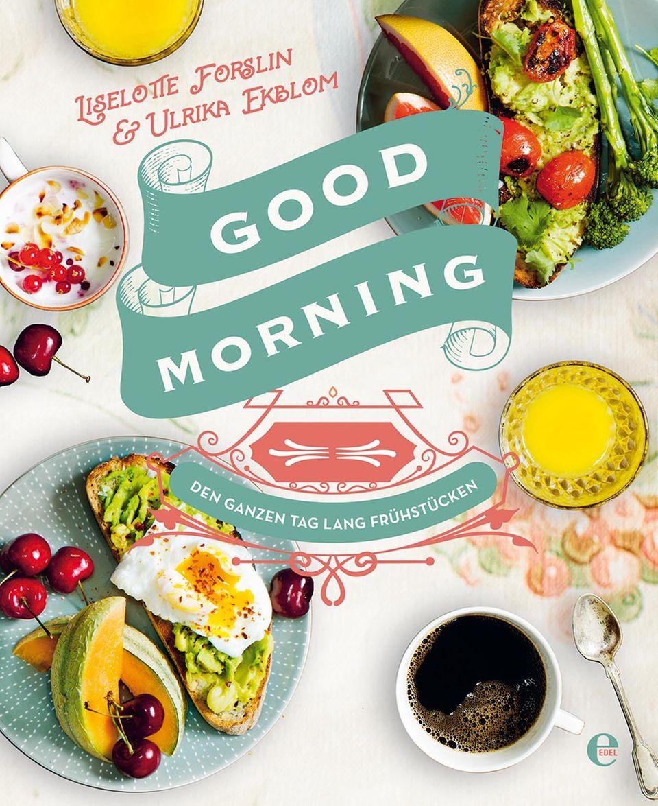 Für Frühstücks-Fans und Brunch-Liebhaber: Good Morning von Liselotte Forslin