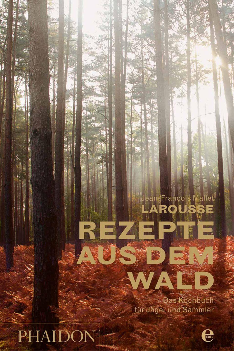 """Kochbuch """"Rezepte aus dem Wald"""" von Jean-François Mallet"""