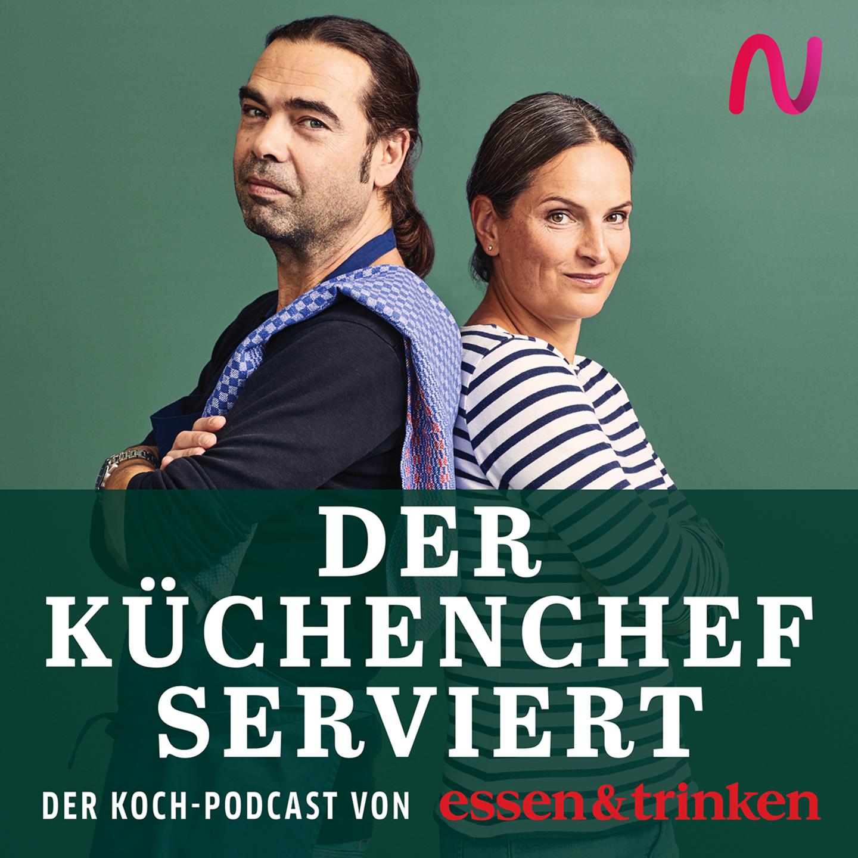 Teaser vom essen&trinken Podcast Der Küchenchef serviert mit Audio Now Logo