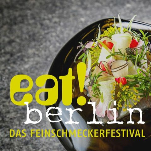eat! Berlin - Das Feinschmeckerfestival