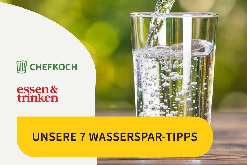 Präsentiert von Chefkoch und »essen & trinken« : 7 Tipps zum Wasser sparen